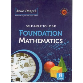 Arun Deep's Self Help To ICSE Foundation Mathematics for Class 8
