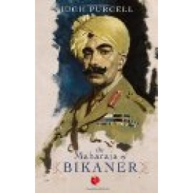 The Maharaja of Bikaner by Hugh Purcell