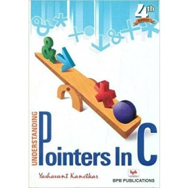 BPB Understanding Pointers In C - 4th Edition by Yashavant Kanetkar