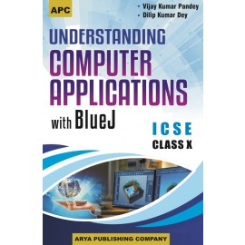 APC ICSE Understanding Computer Applications with Blue J for Class 9