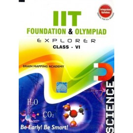 BMA's IIT Foundation Explorer Science for Class 6 (Textbook + Solution)