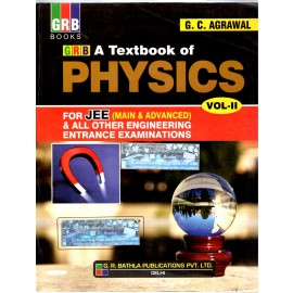 GRB A Textbook of Physics Volume 2 for JEE (Main & Advanced) by GC Agrawal