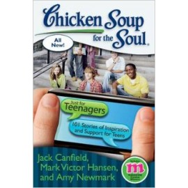 Chicken Soup Series : Chicken Soup for the Soul: Just for Teenagers