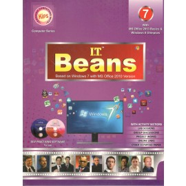 Kips I.T Beans Based on Windows 7 with MS Office 2010 Version for Class 7 (With Binding)