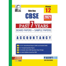 Shiv Das CBSE Past 7 Years Solved Board Papers+Sample Papers Accountancy Class 12 (2021)