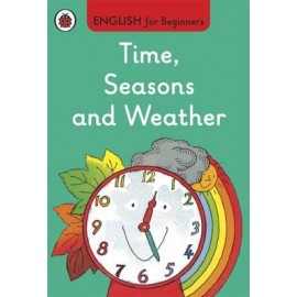 Ladybird Time, Seasons and Weather: English for Beginners