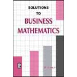 Solutions to Business Mathematics by N. Gupta