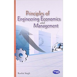 SK Kataria & Sons Principles of Engineering Economics and Management by Ranbir Singh