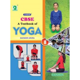 Evergreen CBSE A Textbook of Yoga for Class 8