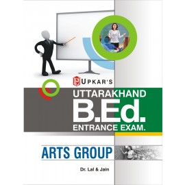 Upkar Uttarakhand B.Ed. Entrance Examination (Arts Group)