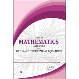 Topics in Mathematics Calculus And Ordinary Differential Equations by Om P Chug