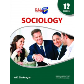 Full Marks Guide of Sociology for Class 12 by AK Bhatnagar