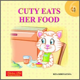 Scholars Hub Cuty Eats Her Food Story Book 4 for Pre Primer