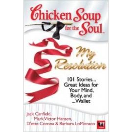Chicken Soup Series : Chicken Soup for the Soul: My Resolution