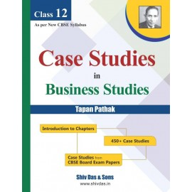 Shiv Das CBSE  Case Studies in Business Studies Class 12 by Tapan Pathak (2021)