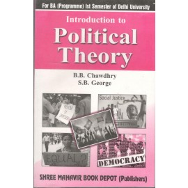 Introduction to Political Theory for B.A.(Programme) 1st Semester by BB Chawdhry, SB George