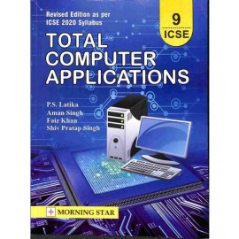Morning Star ICSE Total Computer Applications for Class 9