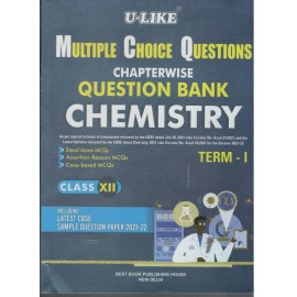 U-Like MCQ Chapterwise Question Bank Chemistry for Class 12 (Term- 1) (2022)
