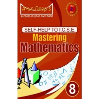 Arun Deep's Self Help To Mastering Mathematics for Class 8 (Avichal)