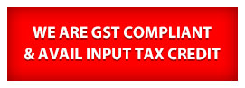 We are GST Compliant & Avail input tax credit